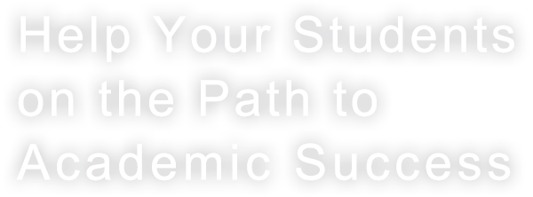 Help Your Students on the Path to Academic Success