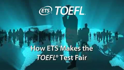How ETS Makes the TOEFL® Test Fair