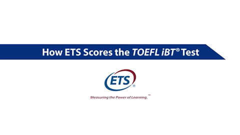How ETS Scores the TOEFL iBT® Test