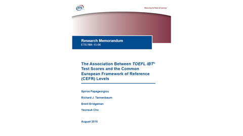 The Association Between TOEFL iBT® Test Scores and the Common European Framework of Reference (CEFR) Levels